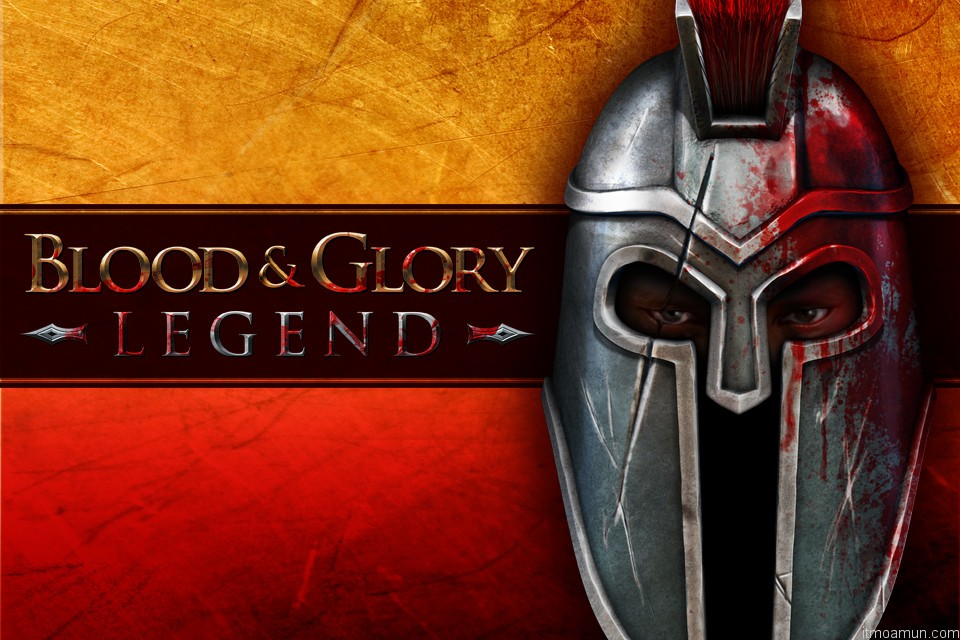 Blood & Glory Legend
